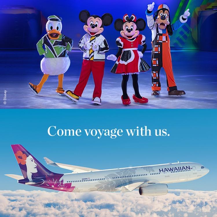DISNEY ON ICE AND HAWAIIAN AIRLINES GETAWAY